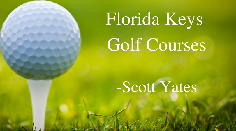 Scott Yates Florida Keys Golf Courses