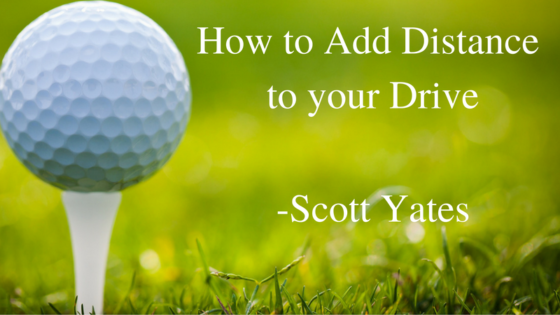 Scott Yates Florida - How to add distance to your drive