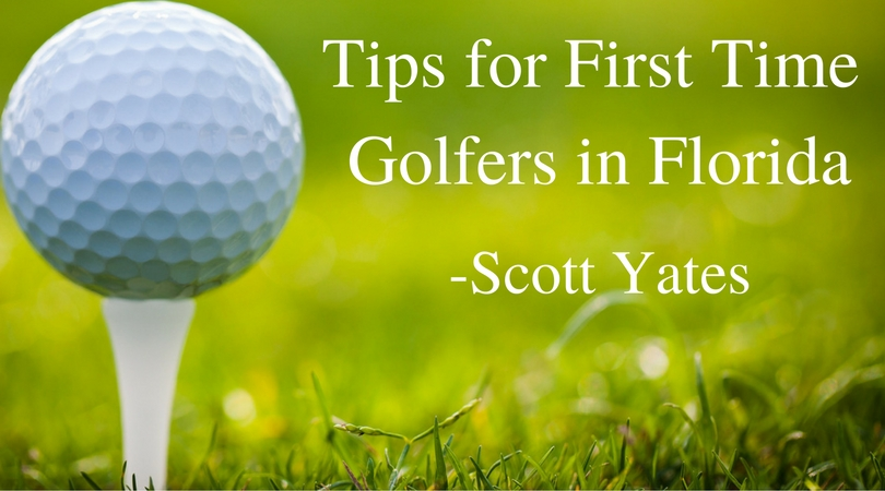 tips-for-first-time-golfers-in-florida-scott-yates